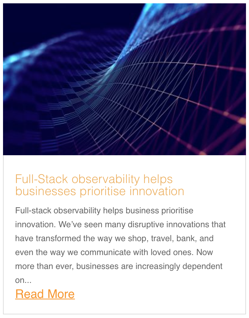 Full-stack observability helps business prioritise innovation